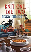 Knit One, Die Two (A Knit & Nibble Mystery)
