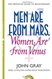 Men are from Mars, Women are from Venus: AND How to Get What You Want in Your Relationships: A Practical Guide for Improving Communication and Getting What You Want in Your Relationships