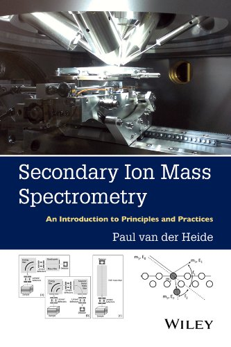 Download Secondary Ion Mass Spectrometry: An Introduction to Principles and Practices 1118480481