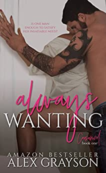 Always Wanting (Consumed Book 1) by [Grayson, Alex]