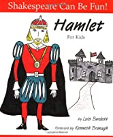 Hamlet: For Kids (Shakespeare Can Be Fun!)