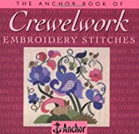 The Anchor Book of Crewelwork Embroidery Stitches (The Anchor Book Series)