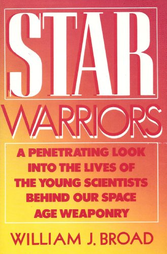 Download Star Warriors: A Penetrating Look into the Lives of the Young Scientists Behind Our Space Age Weaponry 0788151150