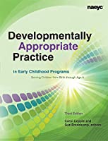 Developmentally Appropriate Practice in Early Childhood Programs Serving Children from Birth Through Age 8 (Naeyc)