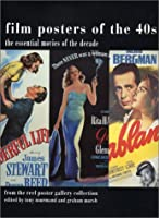 Film Posters of the '40s: The Essential Movies of the Decade