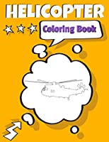 Helicopter Coloring Book: Awesome Helicopter Coloring Book For Adults & Teen Kids.