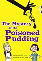 The The Mystery of the Poisoned Pudding: BC Blue (KS2) B/4A The Mystery of the Poisoned Pudding Blue (KS2) B/4a (BUG CLUB)