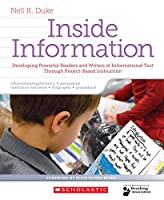 Inside Information: Developing Powerful Readers and Writers of Informational Text Through Project-Based Instruction