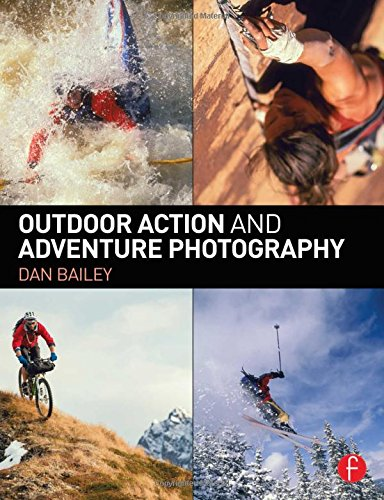 Download Outdoor Action and Adventure Photography 041573424X