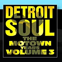 Detroit Soul, The Motown Years Volume 3 by Various