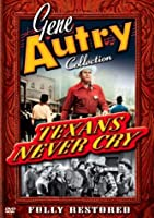 Gene Autry Collection: Texans Never Cry [DVD]
