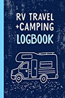 RV TRAVEL + CAMPING LOGBOOK: Ruled  6 x 9 inches  120 pages  Notebook with softcover  Perfect as diary, planner, journal for the next camping trip