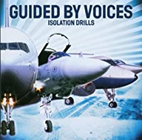 Isolation Drills by Guided By Voices (2001-04-03)