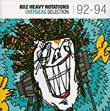 802 HEAVY ROTATIONS 〜OVERSEAS SELECTION '92 - '94 〜