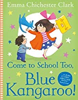 Come to School too, Blue Kangaroo! by Emma Chichester Clark(2013-04-25)