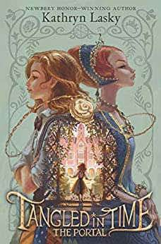 Tangled in Time: The Portal by [Lasky, Kathryn]