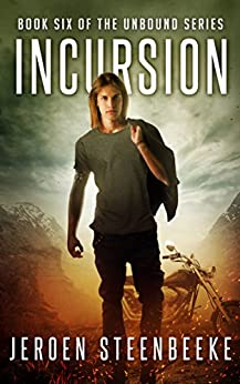 Incursion (The Unbound Book 6) by [Steenbeeke, Jeroen]
