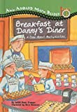 Breakfast at Danny's Diner: A Book about Multiplication (All Aboard Math Reader: Level 3 (Pb))