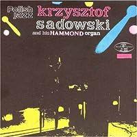 Krzysztof Sadowski And His Hammond Organ
