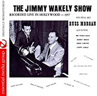 Jimmy Wakely Show: Recorded Live Hollywood