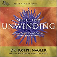 Music for Unwinding: Sound Medicine Series