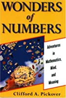 Wonders of Numbers: Adventures in Math, Mind, and Meaning