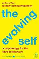 The Evolving Self: A Psychology for the Third Millennium