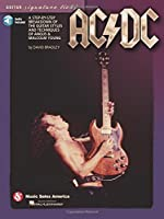 AC/DC: A Step-by-Step Breakdown of the Guitar Styles and Techniques of Angus & Malcolm Young (Guitar Signature Licks)