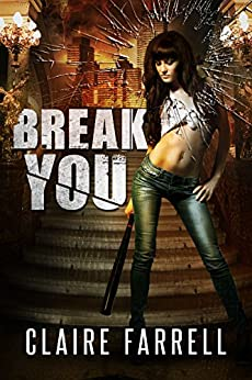 Break You (Stake You Book 3) by [Farrell, Claire]