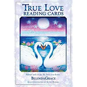 True Love Reading Cards: Attract and Create the Love You Desire