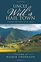 Uncle Will's Hail Town: A Long Journey 1776-1914