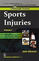 John Ebnezar CBS Handbooks in Orthopedics and Factures: Vol. 1: Orthopedic Trauma : Sports Injuries