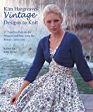 Kim Hargreaves Vintage Designs to Knit: 25 Timeless Patterns for Women and Men from the Rowan Collection