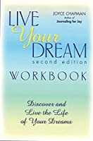 Live Your Dream: Discover and Live the Life of Your Dreams