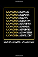 """Black Women are Queens: Journal / Notebook / Diary Gift - 6""""x9"""" - 120 pages - White Lined Paper - Matte Cover"""""""