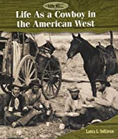 Life As a Cowboy in the American West (Life As...)
