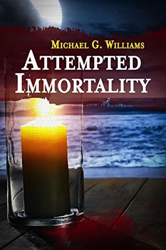 注意隣人困惑するAttempted Immortality (Withrow Chronicles Book 4) (English Edition)