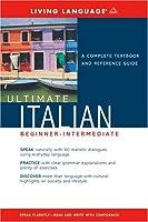 Ultimate Italian Beginner-Intermediate (Book) (Ultimate Beginner-Intermediate)