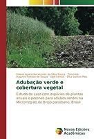 Adubação verde e cobertura vegetal: Estudo de caso com espécies de plantas anuais e perenes para adubos verdes na Microrregião do Brejo paraibano, Brasil
