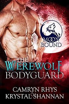 The Werewolf Bodyguard (Moonbound Book 2) by [Rhys, Camryn, Shannan, Krystal]