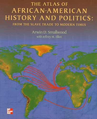 Download The Atlas of African-American History and Politics: From the Slave Trade to Modern Times 0070584362