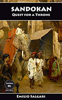 Sandokan: Quest for a Throne (The Sandokan Series Book 6) by [Salgari, Emilio]