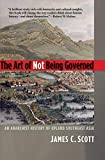 The Art of Not Being Governed: An Anarchist History of Uplan…