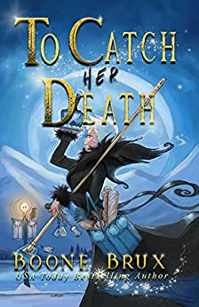 To Catch Her Death (The Grim Reality Series Book 1) by [Brux, Boone]