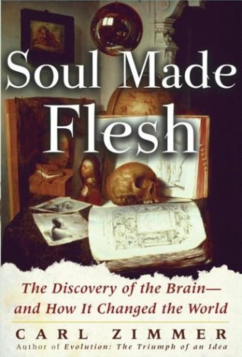 ご予約中断一杯Soul Made Flesh: The Discovery of the Brain--and How it Changed the World
