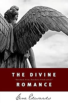 The Divine Romance (Inspirational S) by [Edwards, Gene]