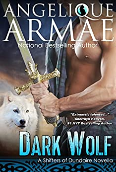 Dark Wolf (Shifters of Dundaire 1) by [Armae, Angelique]