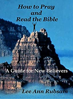 [Rubsam, Lee Ann]のHow to Pray and Read the Bible (English Edition)