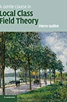 A Gentle Course in Local Class Field Theory: Local Number Fields, Brauer Groups, Galois Cohomology