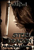Steel Dragon, an Alex Steel Adventure